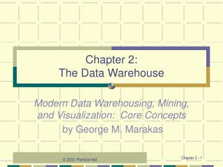 Chapter 2:  The Data Warehouse