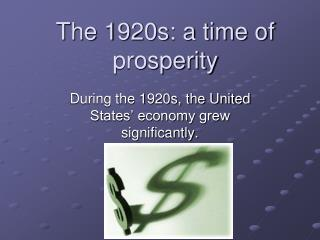 The 1920s: a time of prosperity