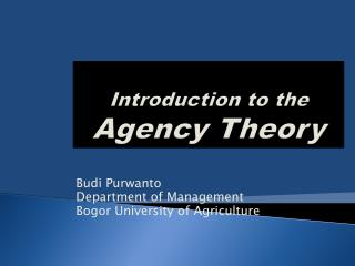 Introduction to the  Agency Theory