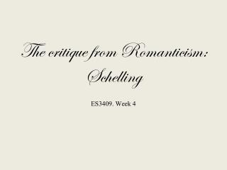 The critique from Romanticism: Schelling