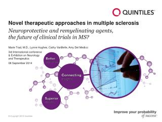 Neuroprotective  and  remyelinating  agents, the future of clinical trials in MS?