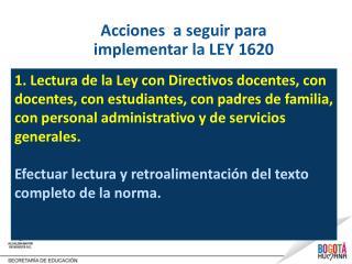 Acciones  a seguir para implementar la LEY 1620