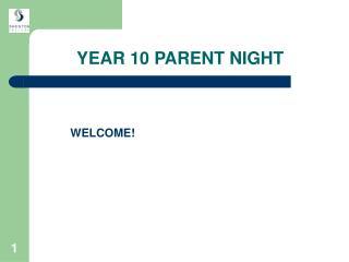 YEAR 10 PARENT NIGHT
