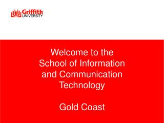 Welcome to the School of Information  and Communication Technology Gold Coast