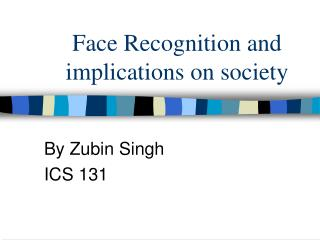 Face Recognition and implications on society