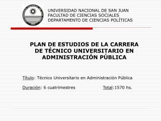 UNIVERSIDAD NACIONAL DE SAN JUAN FACULTAD DE CIENCIAS SOCIALES DEPARTAMENTO DE CIENCIAS POLÍTICAS