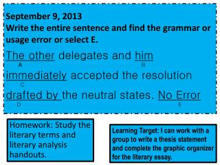 Homework: Study the literary terms and literary analysis handouts.