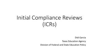 Initial Compliance Reviews (ICRs)