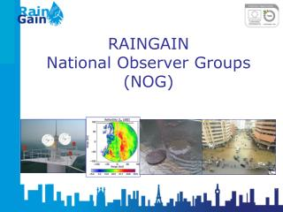 RAINGAIN  National Observer Groups NOG