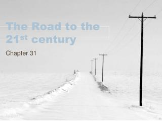 The Road to the 21 st  century