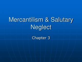 Mercantilism & Salutary Neglect
