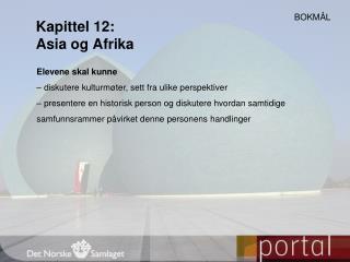 Kapittel 12:  Asia og Afrika