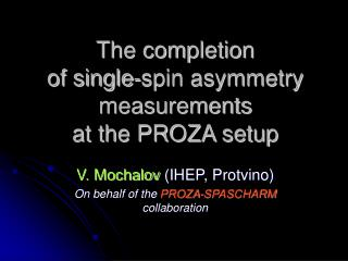 The completion  of single-spin asymmetry measurements  at the PROZA setup
