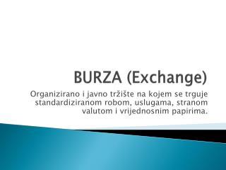 BURZA (Exchange)