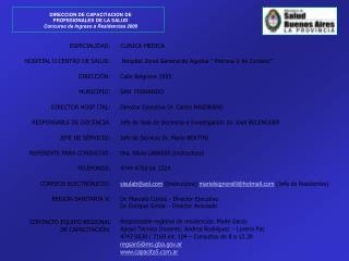 ESPECIALIDAD: HOSPITAL O CENTRO DE SALUD: DIRECCIÓN: MUNICIPIO: DIRECTOR HOSP ITAL: