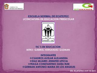 ESCUELA NORMAL DE ECATEPEC LICENCIATURA EN EDUCACION PREESCOLAR