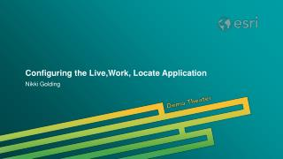 Configuring the Live,Work, Locate Application