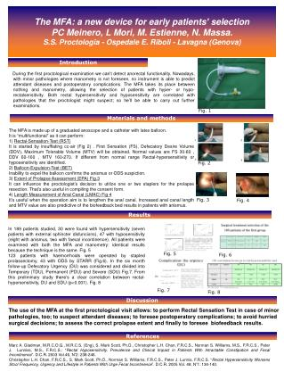 The MFA: a new device for early patients  selection  PC Meinero, L Mori, M. Estienne, N. Massa. S.S. Proctologia - Osped