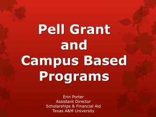 Pell Grant and Campus Based Programs