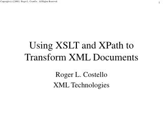 Using XSLT and XPath to Transform XML Documents