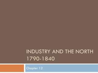 Industry and The North 1790-1840