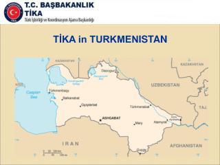 TİKA in TURKMEN ISTAN