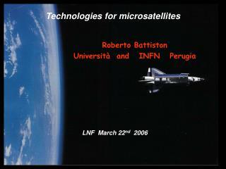 Roberto Battiston Università   and    INFN Perugia