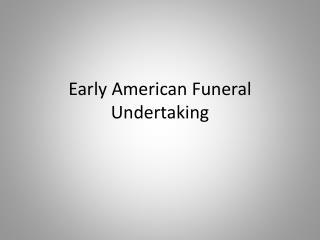 Early American Funeral Undertaking