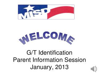G/T Identification  Parent Information Session  January, 2013