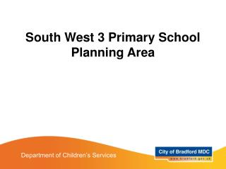 South West 3 Primary School Planning Area