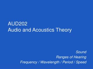 Sound Ranges of Hearing Frequency / Wavelength / Period / Speed