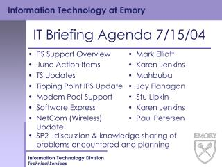IT Briefing Agenda 7/15/04