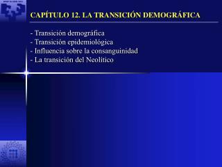 CAP�TULO 12. LA TRANSICI�N DEMOGR�FICA - Transici�n demogr�fica  Transici�n epidemiol�gica
