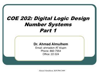 COE 202: Digital Logic Design Number Systems Part 1