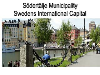 Södertälje Municipality Swedens International Capital