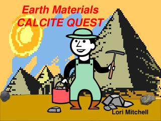 Earth Materials CALCITE QUEST