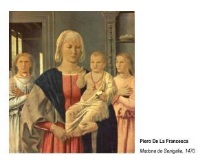 Piero De La Francesca Madona de Senigália, 1470