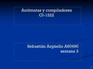 Aut�matas y compiladores CI-1322