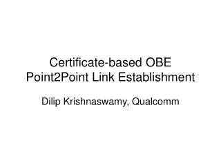 Certificate-based OBE Point2Point Link Establishment