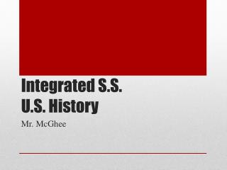 Integrated S.S. U.S. History