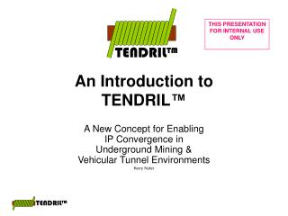 An Introduction to TENDRIL ™