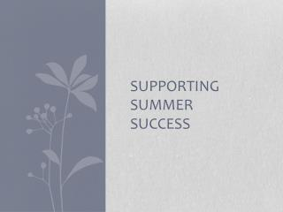 Supporting Summer  Success