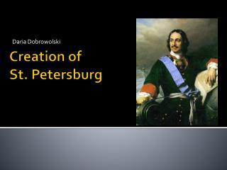Creation  of St . Petersburg