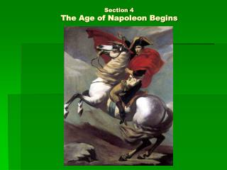 Section 4 The Age of Napoleon Begins