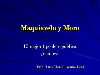 Maquiavelo y Moro
