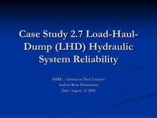 Case Study 2.7 Load-Haul-Dump (LHD) Hydraulic System Reliability