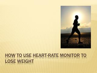 How to Use Heart-Rate Monitor to Lose Weight