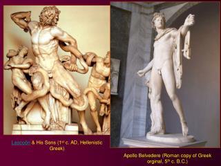 Laocoön  & His Sons (1 st  c. AD, Hellenistic Greek)