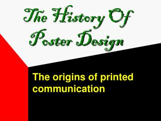 The History Of   Poster Design