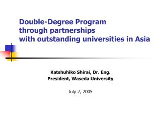 Double-Degree Program  through partnerships  with outstanding universities in Asia